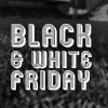 Black and White Friday
